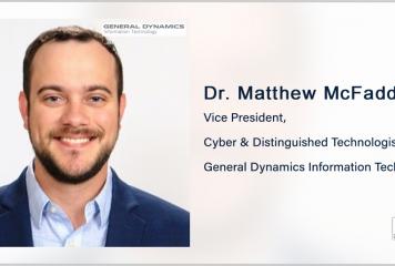 Matthew McFadden Named Cyber VP, Distinguished Technologist at General Dynamics' IT Unit