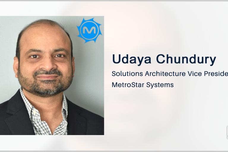 Former Booz Allen Exec Udaya Chundury Joins MetroStar as Solutions Architecture VP